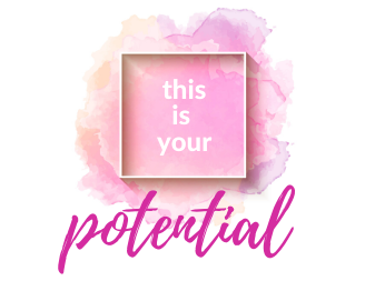 This is your POTENTIAL